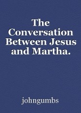 The Conversation Between Jesus and Martha.