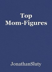 Top Mom-Figures