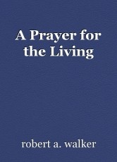 A Prayer for the Living