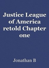 Justice League of America retold Chapter one