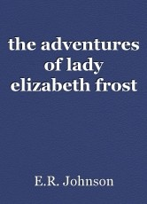 the adventures of lady elizabeth frost