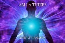 AM I A THIEF?