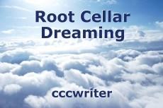 Root Cellar Dreaming