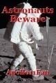 Astronauts Beware