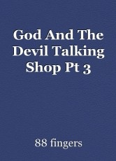 God And The Devil Talking Shop Pt 3