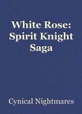 White Rose: Spirit Knight Saga