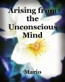 Arising from the Unconscious Mind