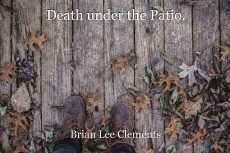 Death under the Patio.