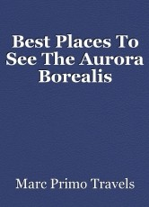 Best Places To See The Aurora Borealis