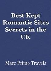 Best Kept Romantic Sites Secrets in the UK