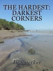 THE HARDEST: DARKEST CORNERS