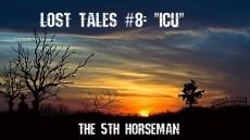 Lost Tales #8: ICU