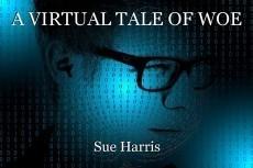 A VIRTUAL TALE OF WOE
