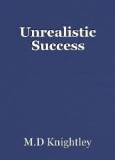Unrealistic Success