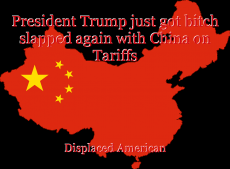 President Trump just got bitch slapped again with China on Tariffs