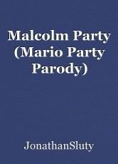 Malcolm Party (Mario Party Parody)