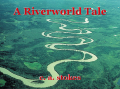 A Riverworld Tale