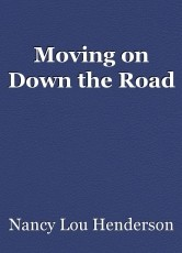 Moving on Down the Road