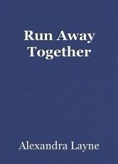 Run Away Together