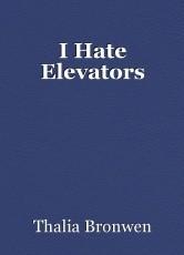 I Hate Elevators