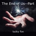 The End of Us--Part 1