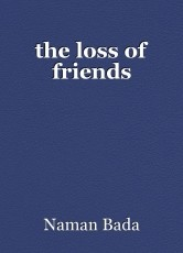the loss of friends