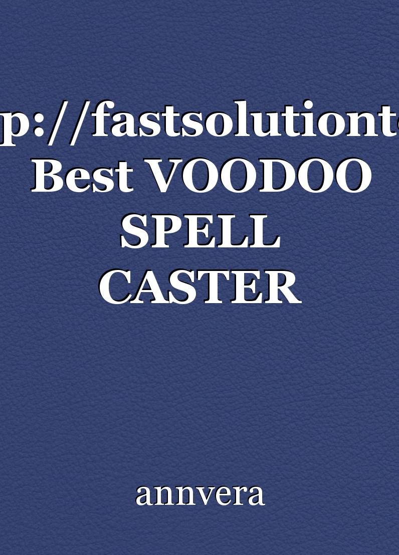Review:http://fastsolutiontemple com Best VOODOO SPELL