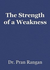 The Strength of a Weakness