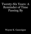 Twenty-Six Years: A Reminder of Time Passing By