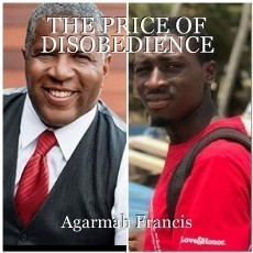 THE PRICE OF DISOBEDIENCE