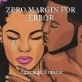 ZERO MARGIN FOR ERROR