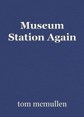 Museum Station Again