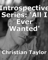 Introspective Series: 'All I Ever Wanted'