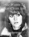 She Wants To Stay Clean And Sober