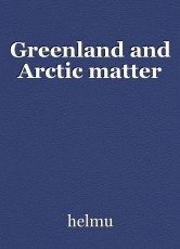 Greenland and Arctic matter