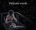 Delicate words