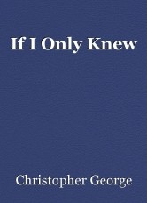If I Only Knew