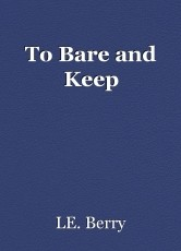 To Bare and Keep