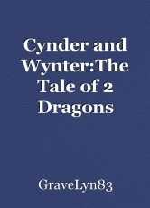 Cynder and Wynter:The Tale of 2 Dragons