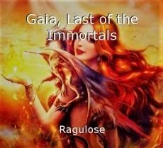 Gaia, Last of the Immortals