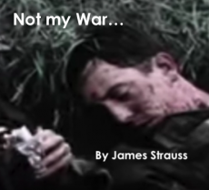 It Wasn't My War