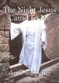 The Night Jesus Came To Me