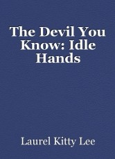 The Devil You Know: Idle Hands