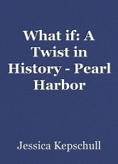 What if: A Twist in History - Pearl Harbor