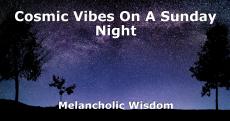 Cosmic Vibes On A Sunday Night