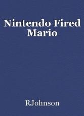 Nintendo Fired Mario