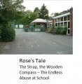 rose's tale:: the strap, the wooden compass – the endless abuse at school
