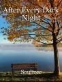 After Every Dark Night