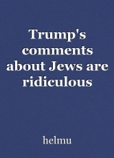 Trump's comments about Jews are ridiculous