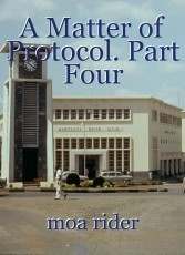 A Matter of Protocol. Part Four